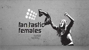 Fan.Tastic Females - Ausstellung über weibliche Fussballfans
