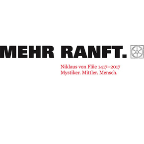 Mitmachprojekt Mehr-Ranft - 600 Jahre Bruder Klaus