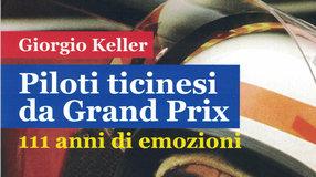 Libro Piloti ticinesi da Grand Prix 1908-2019